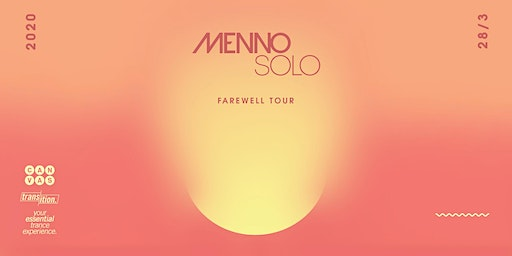 Transition ft MENNO SOLO Farewell Tour