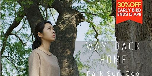 """Way back home"" by Park Sun-joo| 南韓|劇情⽚|Drama| 2019"