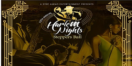 13th Annual Harlem Nights Steppers Ball tickets