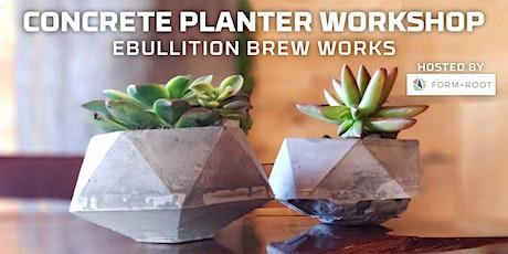 Concrete Planter + Beer Workshop @ Ebullition Brew Works tickets