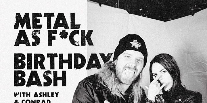 Metal as F*ck Birthday Bash with Ashley & Conrad