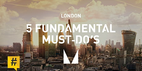 The 5 Fundamental Must Do's of Social Media - LONDON tickets