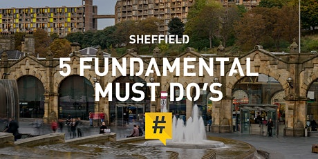 The 5 Fundamental Must Do's of Social Media - SHEFFIELD tickets