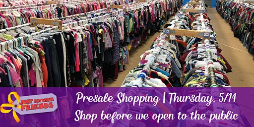 PRESALE SHOPPING (shop EARLY) | Just Between Friends Pleasanton | Spring 2020