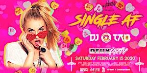 Single AF   Royale Saturdays   2.15.20   10:00 PM   21+