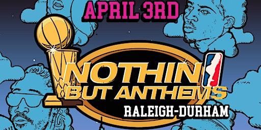 Nothin But Anthems RDU: The Dreamville Fest Pre-Party