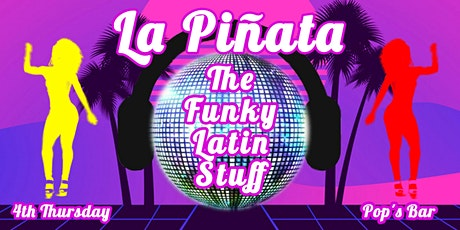 La Piñata: Free Latin EDM Party! tickets