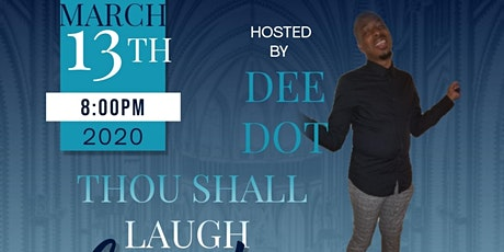 Thou Shall Laugh Comedy Experience Hosted By Dee Dot tickets