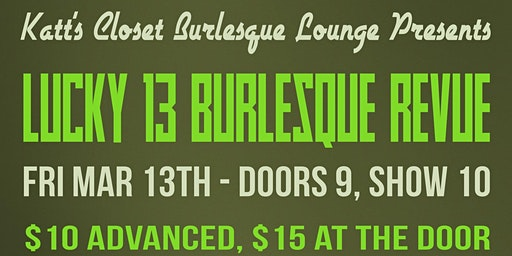 Lucky 13! Burlesque Revue brought to you by Katt's Closet!