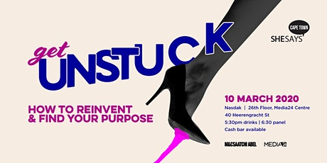 SheSays Cape Town #8: Get Unstuck. How to reinvent and find your purpose. tickets
