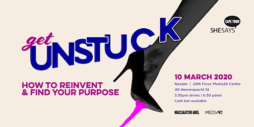 SheSays Cape Town #8: Get Unstuck. How to reinvent and find your purpose.