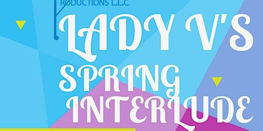 Lady V's  Spring Interlude