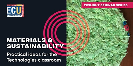 Materials & Sustainability; Practical ideas for the Technologies classroom tickets