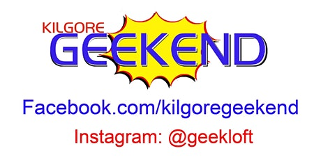 Kilgore Geekend 2020 tickets