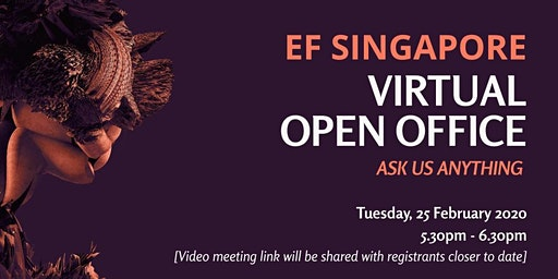 EF Singapore February 2020 Virtual Open Office / AMA