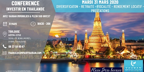 Conférence Investir en Thaïlande - Toulouse le 31 Mars billets