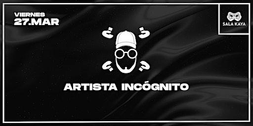 Artista incógnito  en concierto - Sala Kaya (Madrid)