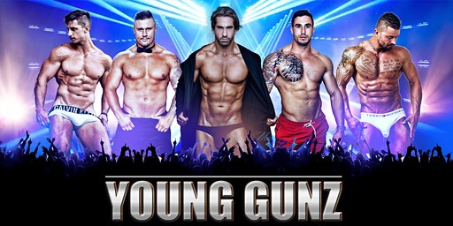 YOUNG GUNZ  / CANBERRA 'S NO.1 LADIES NIGHT (EVERY MONTH)