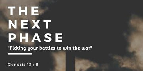 The Next Phase: Picking your battles to win the war tickets