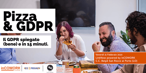 Pizza and GDPR: Il GDPR spiegato (bene) @ LinkNow