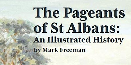 Book launch: The Pageants of St Albans tickets