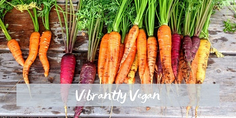 Vibrantly Vegan Workshop tickets