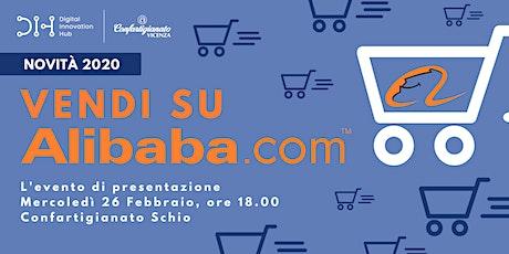 Vendi su Alibaba! - Evento di presentazione | 26 Febbraio 2020 - Schio tickets