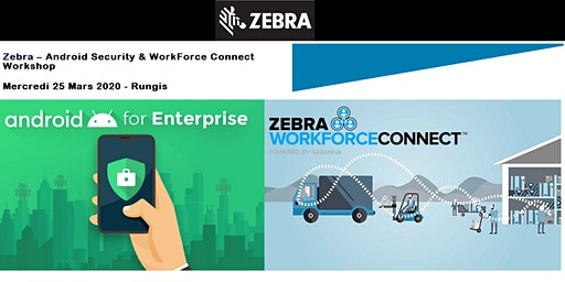 Zebra - Android Security & WorkForce Connect Workshop