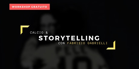 Calcio & Storytelling con Fabrizio Gabrielli - Workshop Gratuito tickets