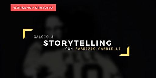 Calcio & Storytelling con Fabrizio Gabrielli - Workshop Gratuito