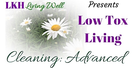 Low Tox Living: Cleaning - Advanced tickets