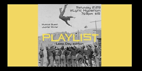 PLAYLIST - A Leap Day Benefit for the Lyric Hyperion! tickets