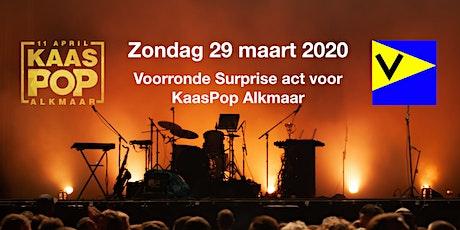 Voorronde Surprise act voor KaasPop Alkmaar tickets
