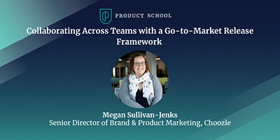Collaborating Across Teams with Go-to-Market Release Framework