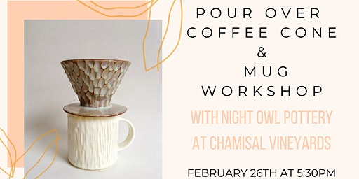 Pour Over & Mug Workshop at Chamisal Vineyards with Night Owl Pottery