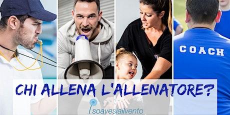 CHI ALLENA L'ALLENATORE? tickets