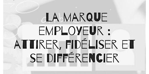 La marque employeur : attirer, fidéliser et se différencier