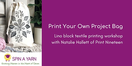 Print a Project Bag - Lino Block Textile Printing with Print Nineteen  tickets