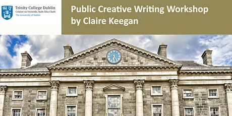 Trinity Public Creative Writing Workshop with Claire Keegan tickets