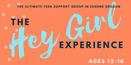 Hey Girl Experience - Girl Teen Support Group tickets