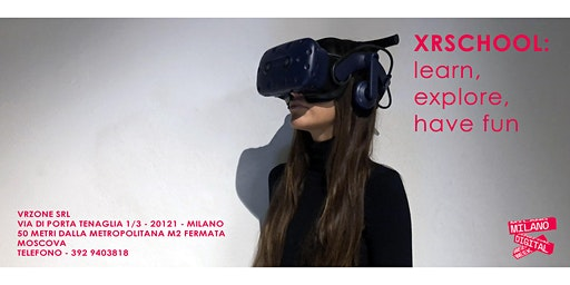 VRZONE @ MILANO DIGITAL WEEK 2020 | XRSchool: learn, explore, have fun