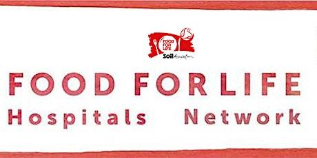 Food for Life Hospitals Network Seminar: A new era for hospital food? tickets