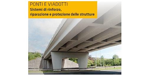 BRESCIA - Ponti e Viadotti: sistemi di rinforzo, riparazione e protezione delle strutture