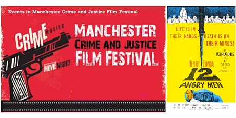 Manchester Crime and Justice Film Festival: Twelve Angry Men (1957) tickets