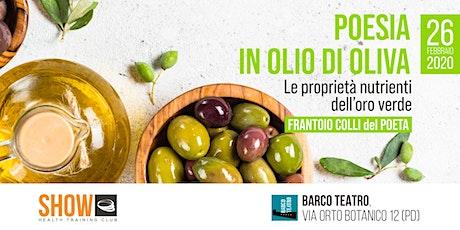 POESIA IN OLIO DI OLIVA - Padova biglietti
