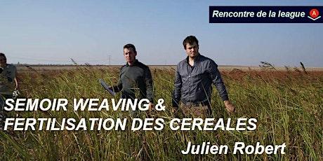 Rencontre  league Grand Est chez Julien Robert - Point ferti des céréales billets