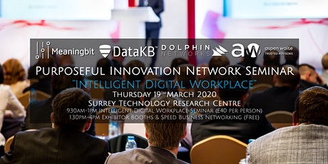 Purposeful Innovation - Intelligent Digital Workplace Seminar tickets