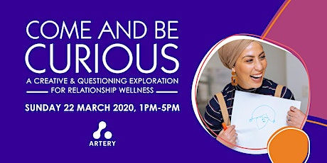 COME & BE CURIOUS: A Creative Exploration for Relationship Wellness tickets