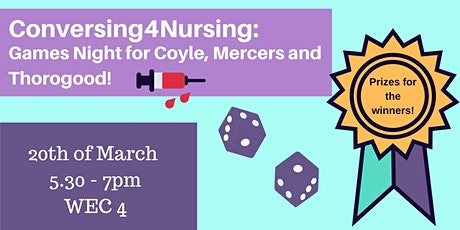 Conversing 4 Nursing: A Games Night for Coyle, Mercers and Thorogood Wards tickets