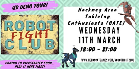 Robot Fight Club Demo Tour - Hackney Area Tabletop Enthusiasts tickets